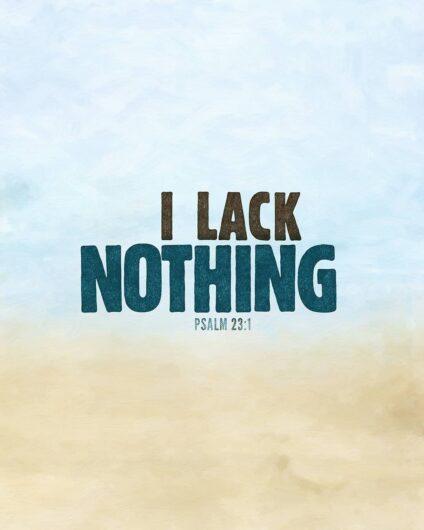 I lack nothing
