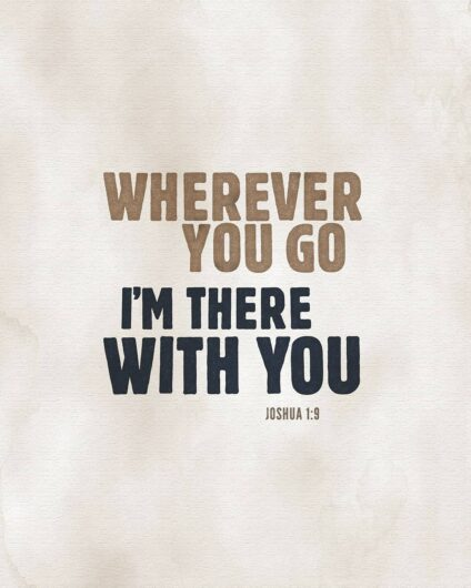 Wherever you go, I'm there with you