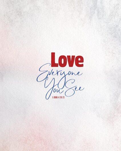 Love everyone you see